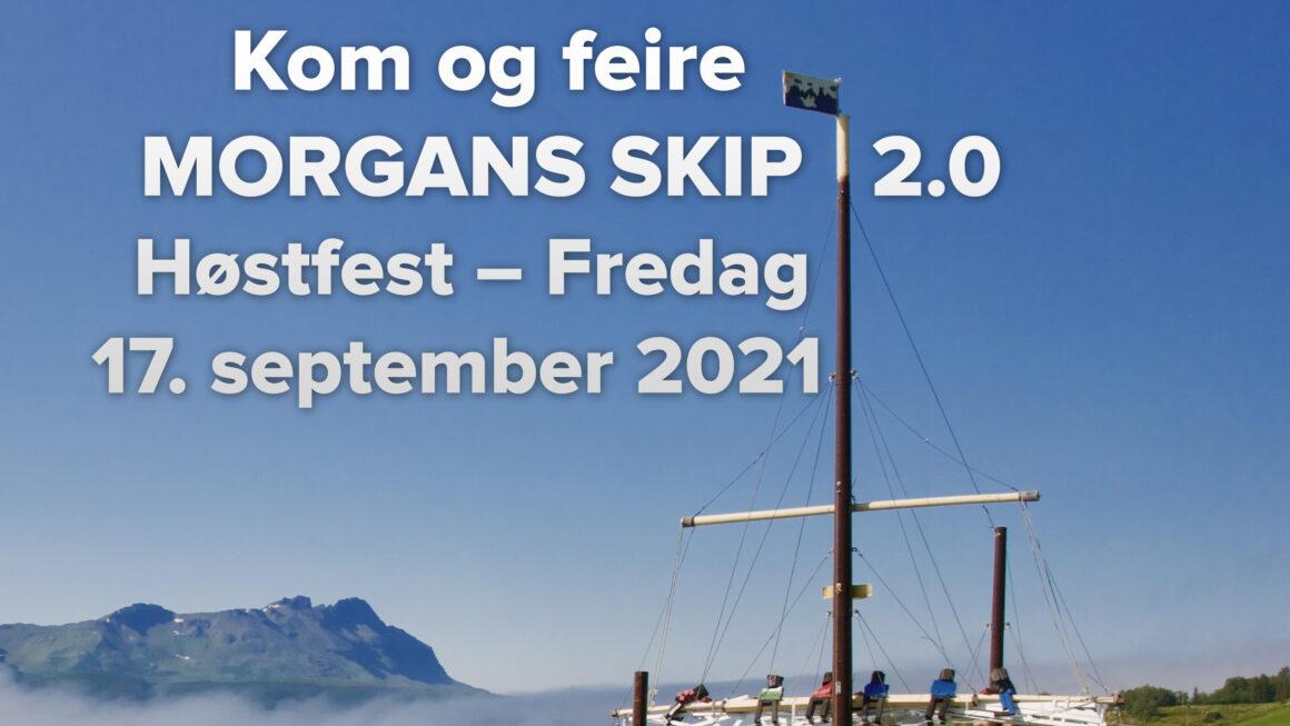 Kom og feire Morgans Skip 2.0 / Come & Celebrate